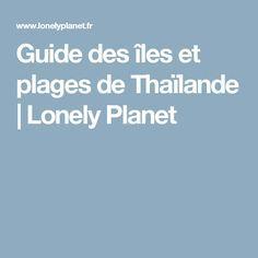 Guide des îles et plages de Thaïlande | Lonely Planet