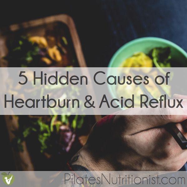 5 Hidden Causes of Heartburn and Acid Reflux