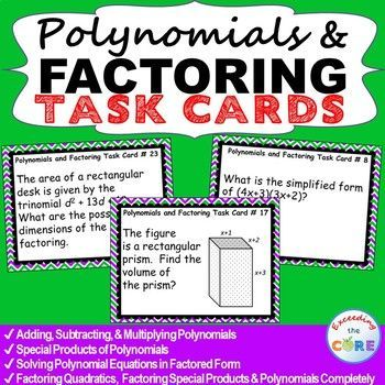 POLYNOMIALS AND FACTORING - Task Cards {40 Cards}    Includes 40 task cards, a student answer sheet, and answer key. Perfect for warm ups, math stations, and assessment prep. Topics included: ✔️ Adding, Subtracting, & Multiplying Polynomials ✔️ Special Products of Polynomials ✔️ Solving Polynomial Equations in Factored Form ✔️ Factoring Quadratics, Factoring Special Products & Polynomials Completely Algebra 1 common core APR.A.1, A.