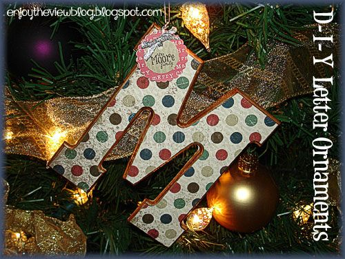 {enjoy the view}: D-I-Y Wooden Letter Ornament - so easy to make! Works for Christmas, birthdays, baby or bridal showers!