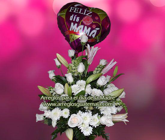 arreglos florales para dia de la madre en guatemala, envio de flores a mamá en el día de las madres, arreglo de flores con globo de día de la madre, también para día de la abuelita, día de la secretaria, día de la mujer