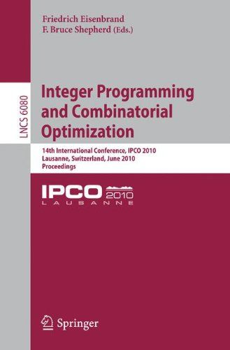 Integer Programming and Combinatorial Optimization: 14th International Conference, IPCO 2010, Lausanne,...