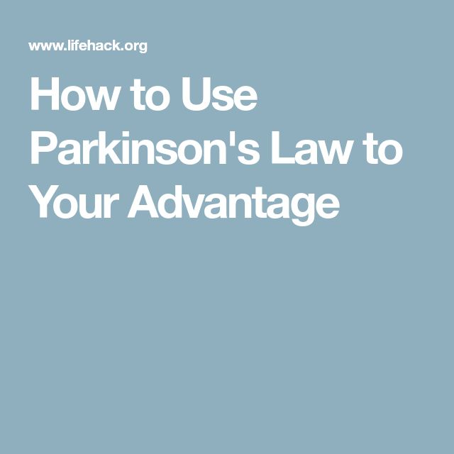 How to Use Parkinson's Law to Your Advantage