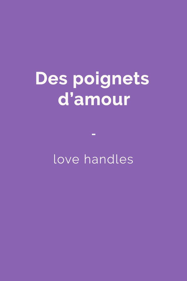 Des poignets d'amour - love handles | Get a copy of French Slang essentials here: https://store.talkinfrench.com/product/french-slang-essential/
