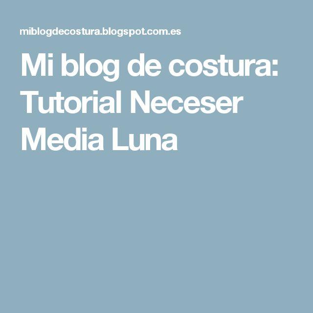Mi blog de costura: Tutorial Neceser Media Luna