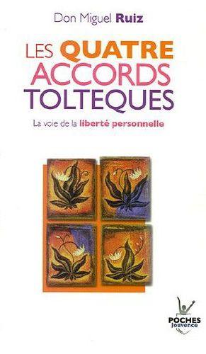 MIGUEL RUIZ - Les Quatre accords toltèques - Croissance personnelle - LIVRES - Renaud-Bray.com - Ma librairie coup de coeur