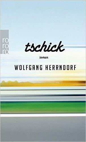 Tschick: Amazon.de: Wolfgang Herrndorf: Bücher  Einzigartiges Buch!
