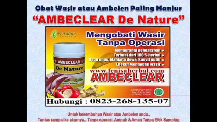 http://youtu.be/HuBFKpYIVZ4  _Solusi ampuh mengobati wasir / ambeien, dengan Obat  Wasir Herbal Ambeclear, dijamin aman tanpa efek samping,  Untuk informasi lebih lanjut obat khusus Wasir : SMS/Telp : 082326813507