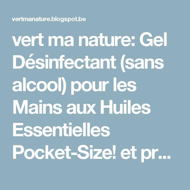 vert ma nature: Gel Désinfectant (sans alcool) pour les Mains aux Huiles Essentielles Pocket-Size! et prêt en 5 minutes...