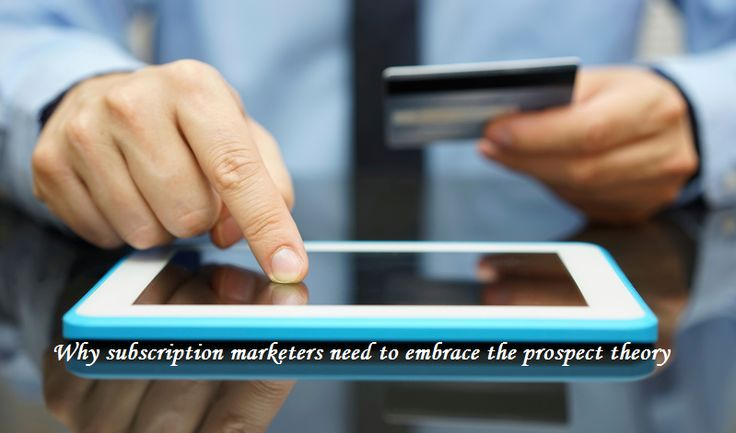 Why subscription marketers need to embrace the prospect theory #Marketing #Consumer #Optimize