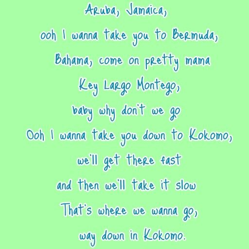 The Beach Boys - Kokomo - I Learned this song from a preview about the muppets XD