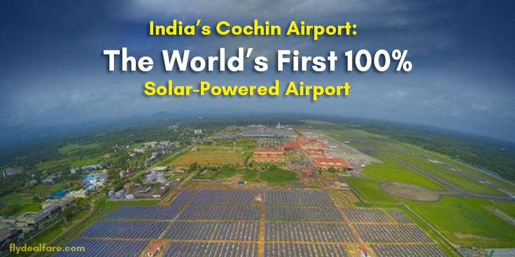INDIA'S COCHIN AIRPORT: THE WORLD's FIRST 100% SOLAR-POWERED AIRPORT The southern Indian city of Kochi is now the proud home of the world's first solar-powered airport. #CochinAirport, India's fourth-largest international airport, has become the #FirstAirport to function completely on #SolarEnergy. #worldfirstsolarpoweredairportINDIA'S COCHIN AIRPORT: THE WORLD's FIRST 100% SOLAR-POWERED AIRPORT The southern Indian city of Kochi is now the proud home of the world's first solar-powered…
