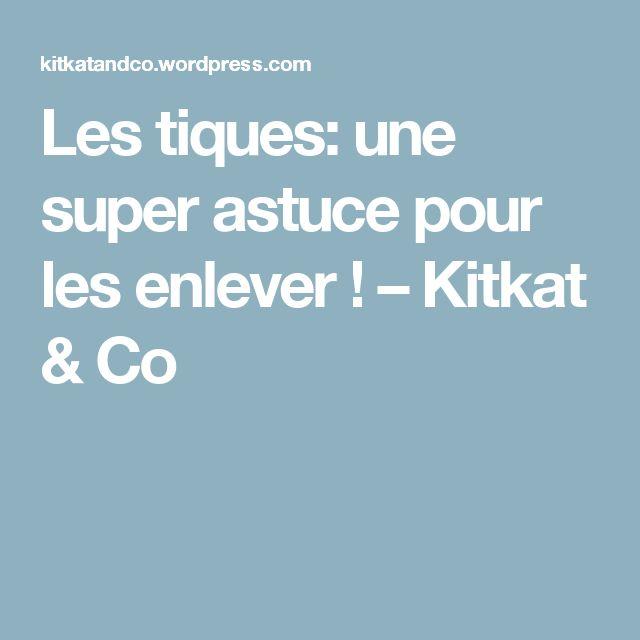 Les tiques: une super astuce pour les enlever ! – Kitkat & Co