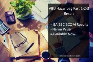 VBU Hazaribag Part 1-2-3 Result 2017 Vinoba Bhave BA BSC BCOM Results