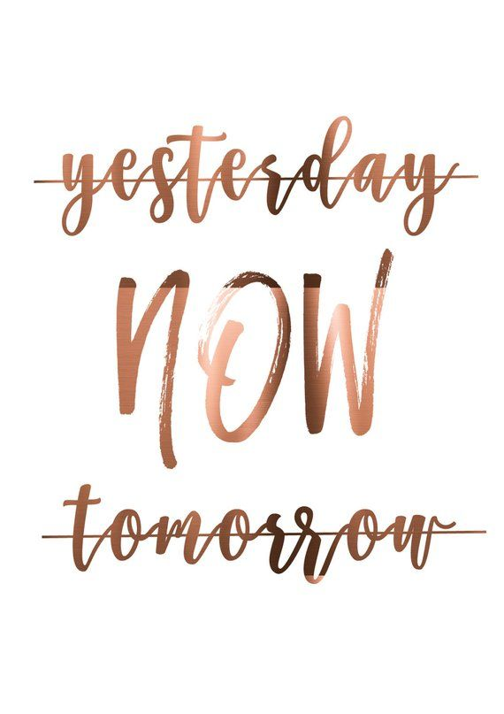 Office Wall Art / Copper Quote Print / Yesterday NOW Tomorrow / Inspirational Copper Foil Print / Cute Office Decor / Motivation quote
