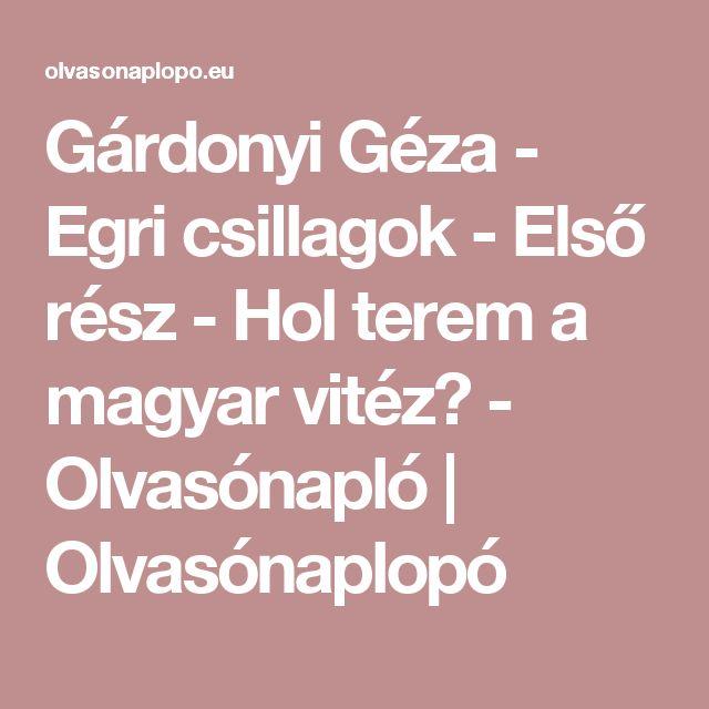 Gárdonyi Géza - Egri csillagok - Első rész - Hol terem a magyar vitéz? - Olvasónapló   Olvasónaplopó