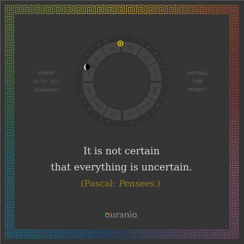 Ouranio.com | Daily quote: Pascal, «It is not certain...»