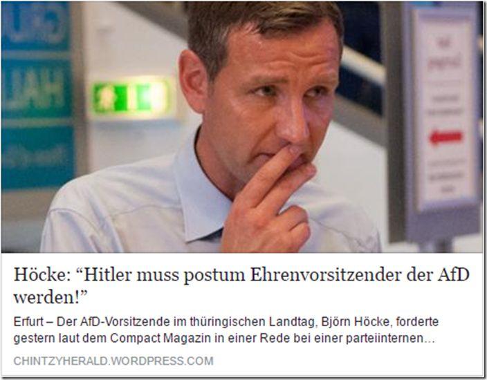 """– Höcke: """"Hitler muss postum Ehrenvorsitzender der AfD werden!""""- [Fake]  http://www.mimikama.at/allgemein/hcke-hitler-muss-postum-ehrenvorsitzender-der-afd-werden-fake/"""