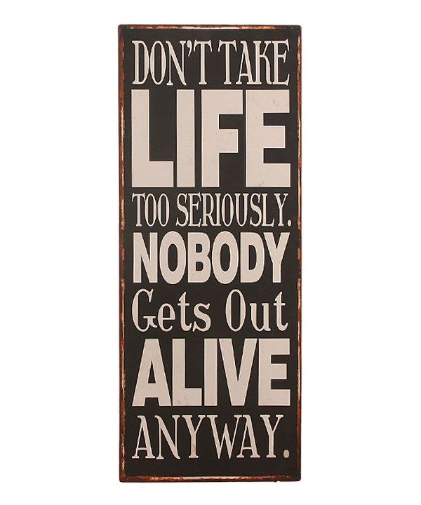 Look at this 'Don't Take Life Too Seriously' Wall Sign on #zulily today!