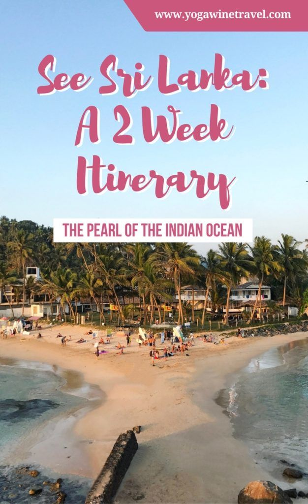 Yogawinetravel.com: See Sri Lanka - A 2 Week Itinerary for the Pearl of the Indian Ocean
