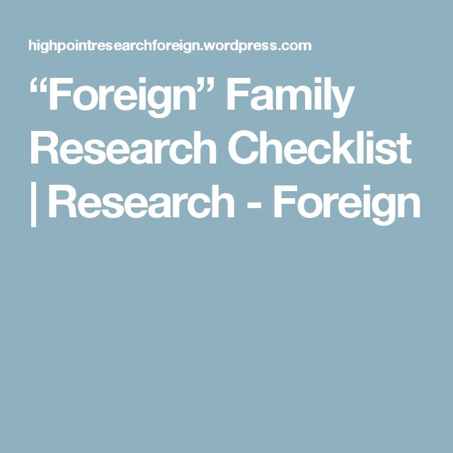 """Foreign"" Family Research Checklist 