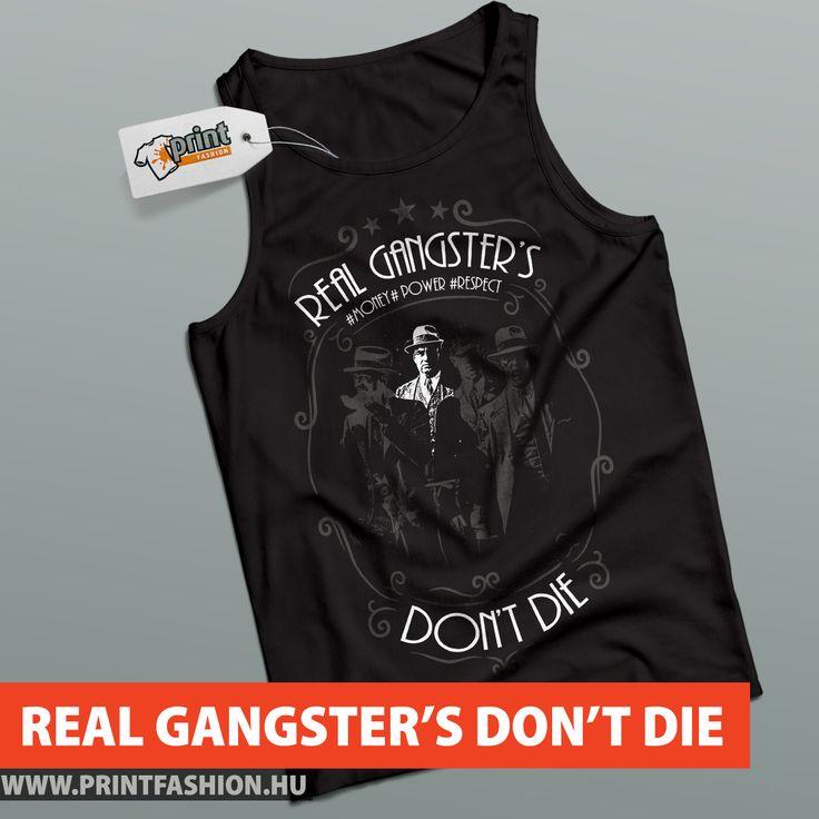 REAL GANGSTER'S DON'T DIE - Egyedi mintás atléta! WEBSHOP: http://printfashion.hu/mintak/reszletek/real-gangster-s-don-t-die/ferfi-atleta/