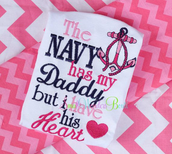 The Navy Has My Daddy But I Have His Heart Embroidered Shirt or Onesie - Hero Embroidered Shirt - Sailor Shirt - Navy Shirt