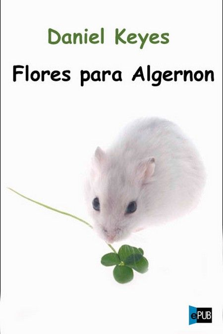 Flores para Algernon - Daniel Keyes