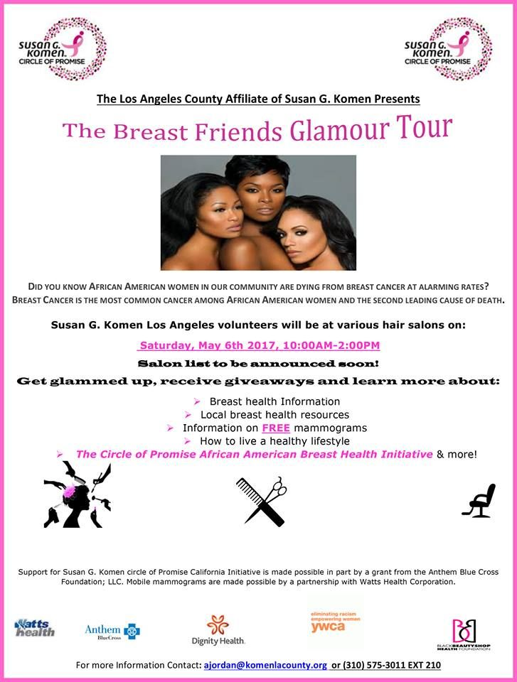 The Breast Friends Glamour Tour is back! Susan G. Komen Los Angeles and the Circle of Promise will be partnering with local hair salons to provide breast health resources, mammography sign-ups, other giveaways and prizes to women in the community. Grab your (breast) friends and stop by one of the participating hair salons to join the fun, get informed and to get glamoured up!  List of Participating Salons:  https://www.facebook.com/events/119323831957459/