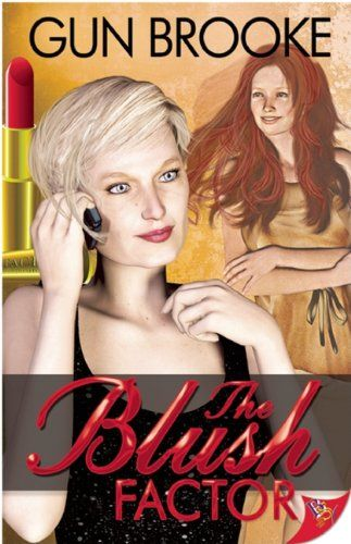 """The Blush Factor by Gun Brooke. Eleanor Ashcroft is at the top of her game. Revered by stockholders, feared in boardrooms and by employees all over the Eastern Seaboard, her life changes when she decides to restore an inherited makeup company to its former glory. While doing research, Eleanor discovers the YouTube makeup gurus and the most successful channel, """"The Blush Factor,"""" becomes her guilty pleasure. She finds the much-younger woman in the videos mesmerizing and profoundly…"""