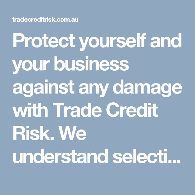 Protect yourself and your business against any damage with Trade Credit Risk. We understand selecting the right type of coverage and obtaining the right amount of insurance for your business is important. Our services include premium funding,collections,online database,financial analysis ,training etc. http://tradecreditrisk.com.au/