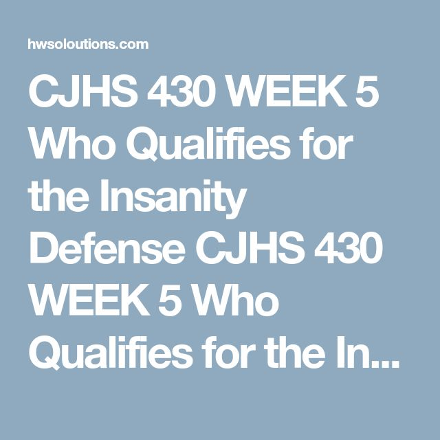 CJHS 430 WEEK 5 Who Qualifies for the Insanity Defense CJHS 430 WEEK 5 Who Qualifies for the Insanity Defense CJHS 430 WEEK 5 Who Qualifies for the Insanity Defense Resource: Torry, Z. D., & Billick, S. B. (2010) article in this week's Electronic Reserve Readings  Create a 10- to 15-slide multimedia presentation that explains the legal criteria for civil commitment, competency to stand trial, and Not Guilty by Reason of Insanity (NGRI). Refer to this week's readings or other resources…