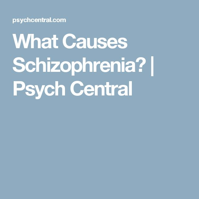 What Causes Schizophrenia? | Psych Central