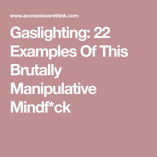 Gaslighting: 22 Examples Of This Brutally Manipulative Mindf*ck
