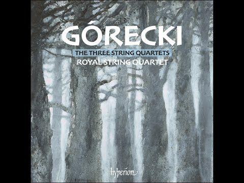 Henryk Górecki—String Quartets—Royal String Quartet