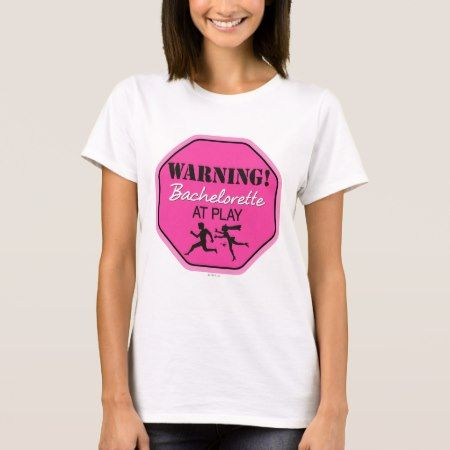 Bachelorette at Play T-Shirt - tap, personalize, buy right now!