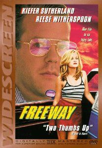 The movie 'Freeway' with Reese Witherspoon and Keifer Sutherland. This film is a must-see. Filmed early in the career of both stars. Once you have seen it, you will NEVER forget it!