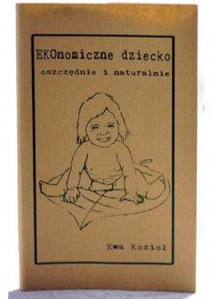 """EKOnomiczne dziecko: oszczędnie i naturalnie. Książka ta ma na celu:  ułatwić rodzicom, rozstanie się z niepotrzebnymi gadżetami i produktami, pokazać, jak prawidłowo karmić Twoje dziecko piersią i jak radzić sobie z towarzyszącymi temu problemami, pokazać, jak dbać o dziecko bez drogich  """"naturalnych"""" kosmetyków, które można zrobić samemu naprawdę naturalnie, w domu, za grosze, pomóc wzmocnić odporność Twojego dziecka, wyjaśnić temat bliskości pomiędzy rodzicami a dzieciakami"""