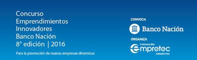 CONVOCATORIA DEL BANCO NACION PARA EMPRENDEDORES INNOVADORES      Convocatoria del Banco Nación para emprendedores innovadoresEl concurso repartirá 600 mil pesos en premios entre las cinco mejores presentaciones. Con la colaboración de la Fundación Empretec la octava edición del Concurso organizado por la entidad distribuirá 600 mil pesos en premios entre las cinco mejores presentaciones. El objetivo es contribuir a la creación y desarrollo de nuevos emprendimientos dinámicos e innovadores…
