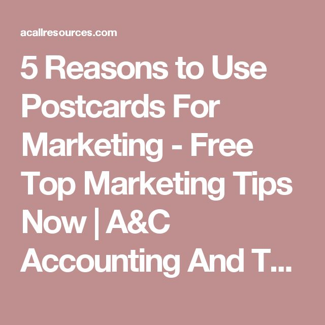 5 Reasons to Use Postcards For Marketing - Free Top Marketing Tips Now   A&C Accounting And Tax Services - Cheapest Bookkeeping Service, Payroll And CA Income Tax Services - Oakland, CA
