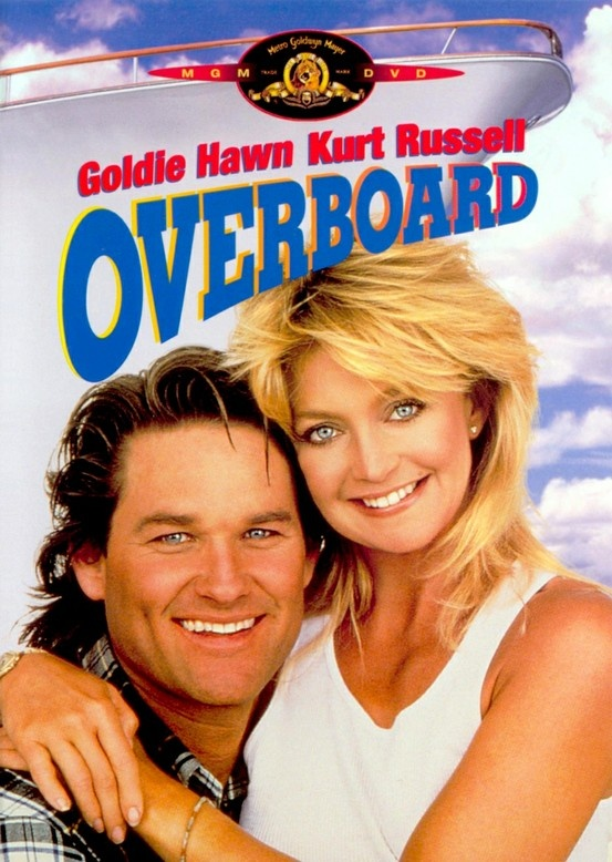 Overboard (1987). ♥ ♥ ♥ Goldie Hawn, Kurt Russell. Romantic | Comedy.