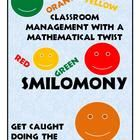 Smilomony! A Classroom Management Style with a Mathematical TwistThis classroom management technique includes a flip chart,  a mathematical twist...