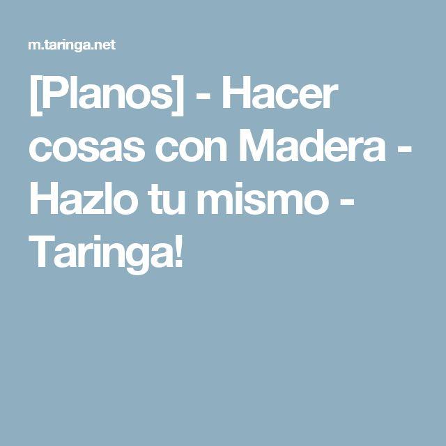 [Planos] - Hacer cosas con Madera - Hazlo tu mismo - Taringa!