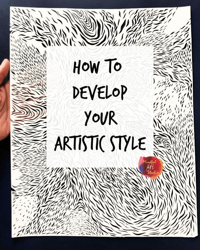 How To Develop Your Artistic Style Mindful Art Studio Creative Arts Therapy Artist Art Essentials