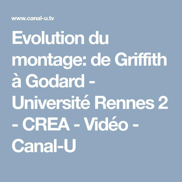 Evolution du montage: de Griffith à Godard - Université Rennes 2 - CREA - Vidéo  - Canal-U