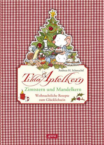 Andreas H. Schmachtl - Tilda Apfelkern. Zimtstern und Mandelkern, Weihnachtliche Rezepte zum Glücklichsein: Wenn Tilda Apfelkern in der Adventszeit in ihrer Mäuseküche wirbelt, entstehen die leckersten Köstlichkeiten für Weihnachten: duftende Plätzchen und Kuchen mit Zimt und Mandelkern, zauberhafte Geschenke aus der Küche, köstliche Desserts, Süßspeisen und Getränke. Außerdem finden sich in dieser Sammlung feinste Anregungen für einen gemütlichen weihnachtlichen Fünf-Uhr-Tee ....