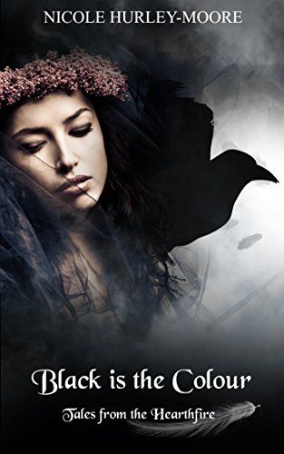 Amazon.com: Black is the Colour (Tales from the Hearthfire) eBook: Nicole Hurley-Moore: Kindle Store