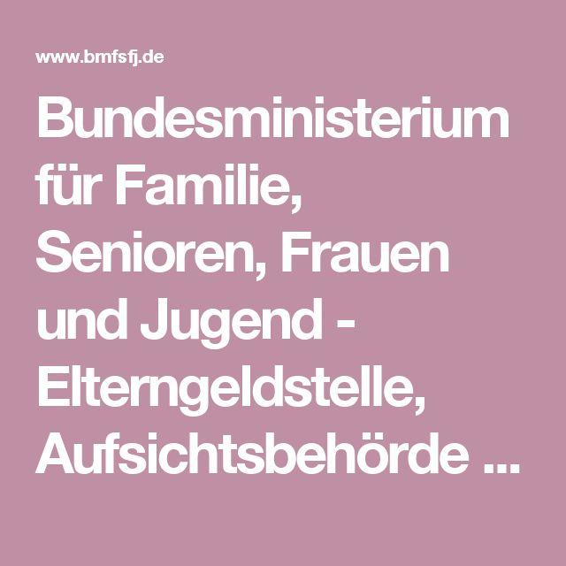 Bundesministerium für Familie, Senioren, Frauen und Jugend - Elterngeldstelle, Aufsichtsbehörde Baden-Württemberg