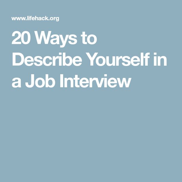 20 Ways to Describe Yourself in a Job Interview