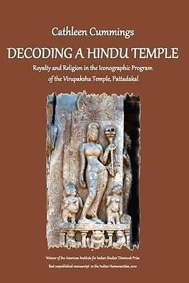 Decoding a Hindu Temple, Royalty and Religion in the Iconographic Program of the